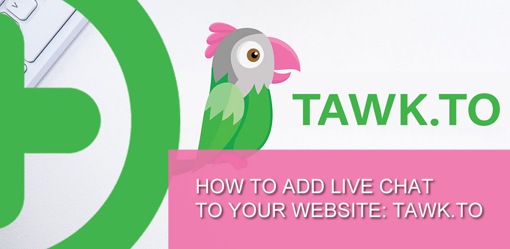 How to add Live Chat to your website: Tawk.to